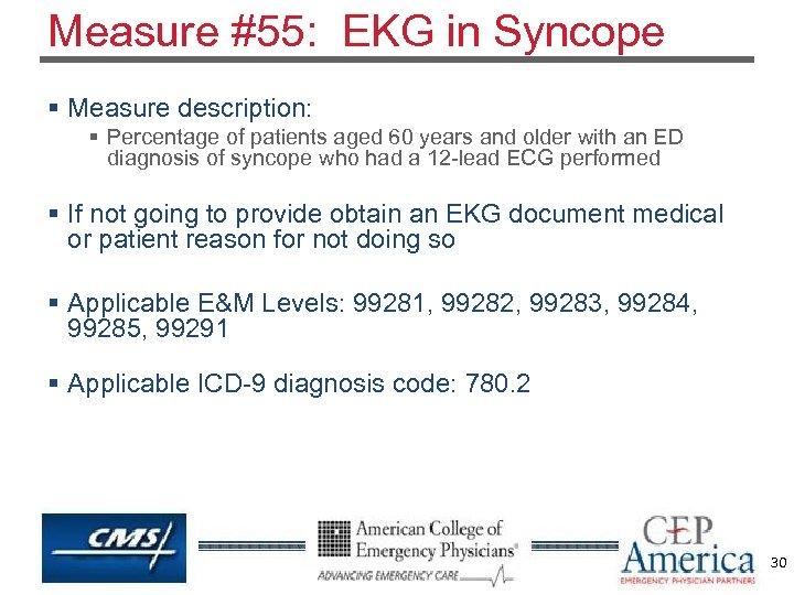 Measure #55: EKG in Syncope § Measure description: § Percentage of patients aged 60