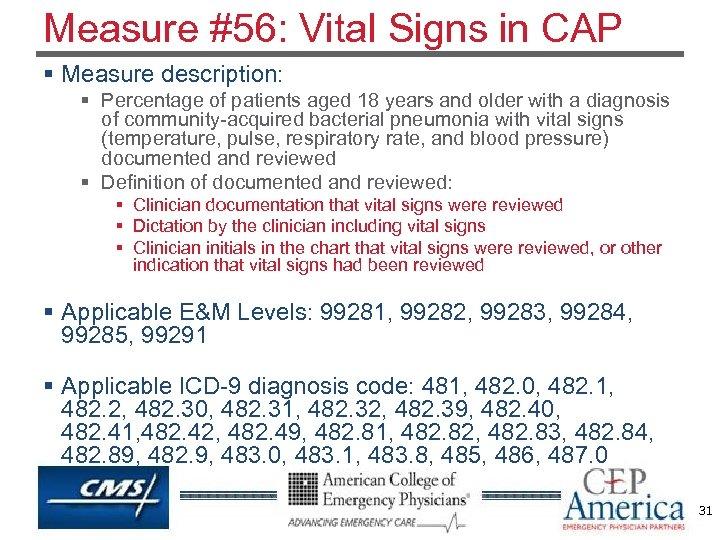 Measure #56: Vital Signs in CAP § Measure description: § Percentage of patients aged