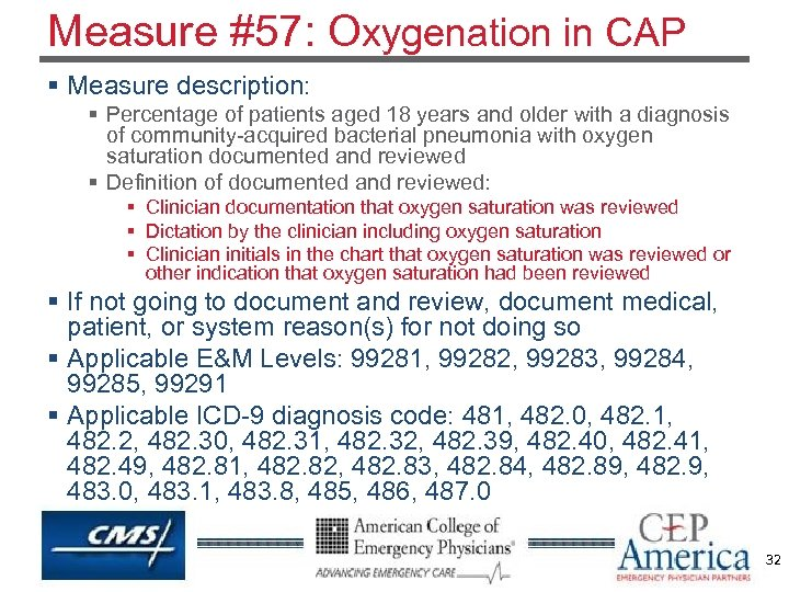 Measure #57: Oxygenation in CAP § Measure description: § Percentage of patients aged 18