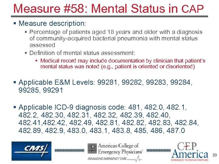 Measure #58: Mental Status in CAP § Measure description: § Percentage of patients aged