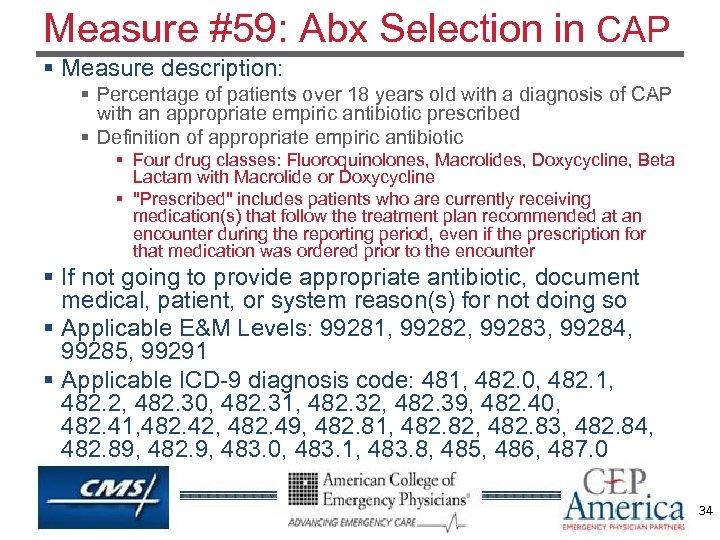 Measure #59: Abx Selection in CAP § Measure description: § Percentage of patients over