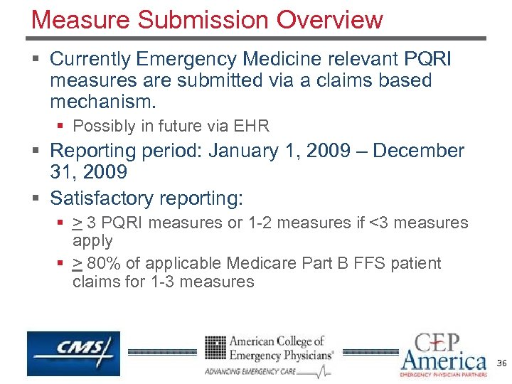 Measure Submission Overview § Currently Emergency Medicine relevant PQRI measures are submitted via a