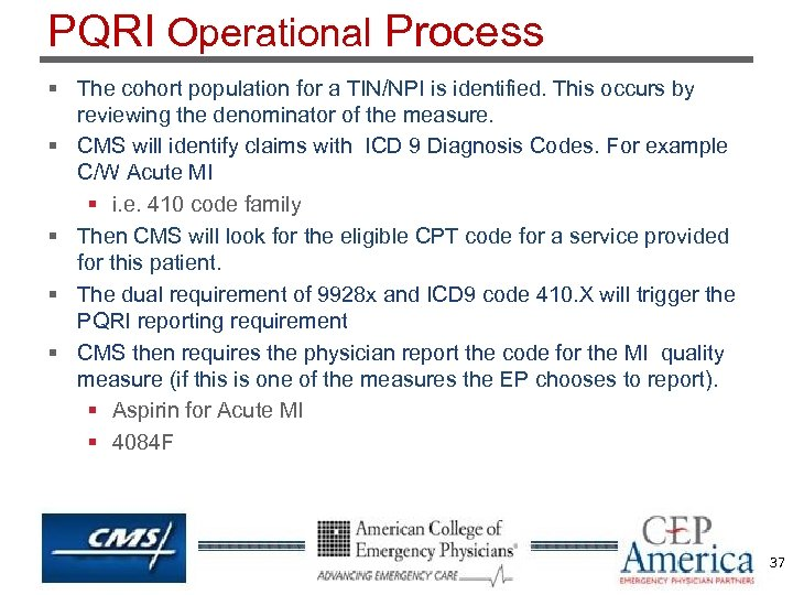 PQRI Operational Process § The cohort population for a TIN/NPI is identified. This occurs