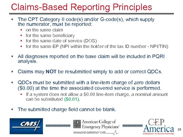 Claims-Based Reporting Principles § The CPT Category II code(s) and/or G-code(s), which supply the