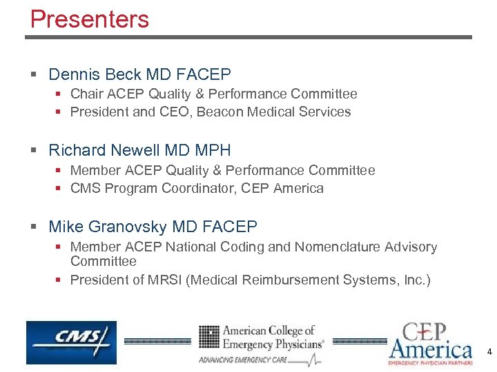 Presenters § Dennis Beck MD FACEP § Chair ACEP Quality & Performance Committee §