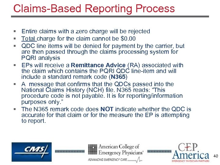 Claims-Based Reporting Process § Entire claims with a zero charge will be rejected §