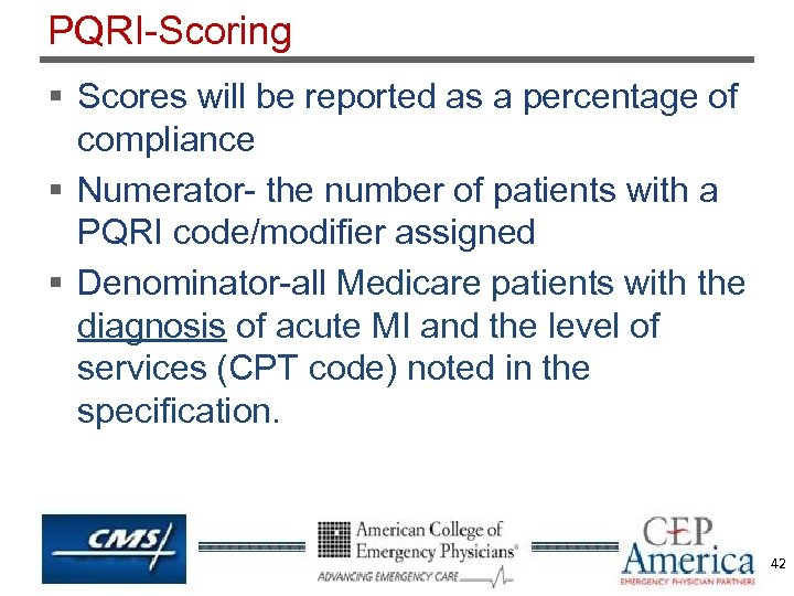 PQRI-Scoring § Scores will be reported as a percentage of compliance § Numerator- the