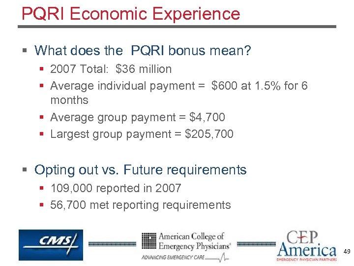 PQRI Economic Experience § What does the PQRI bonus mean? § 2007 Total: $36