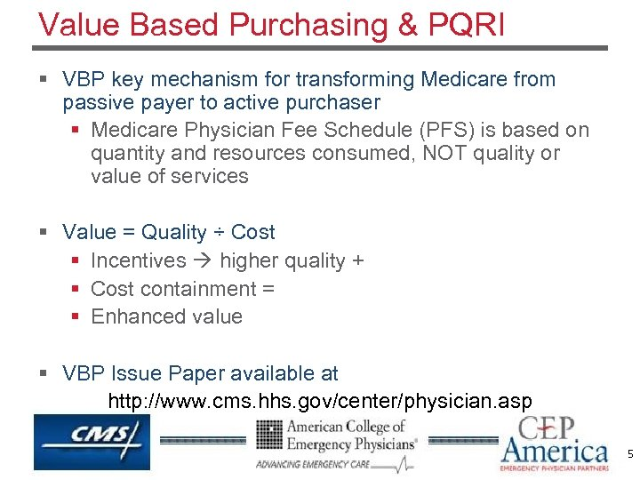 Value Based Purchasing & PQRI § VBP key mechanism for transforming Medicare from passive