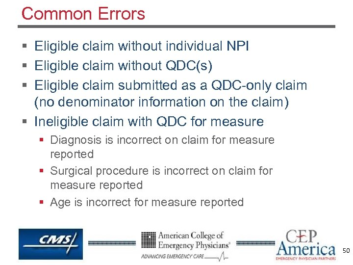 Common Errors § Eligible claim without individual NPI § Eligible claim without QDC(s) §