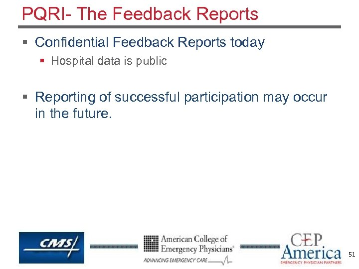 PQRI- The Feedback Reports § Confidential Feedback Reports today § Hospital data is public