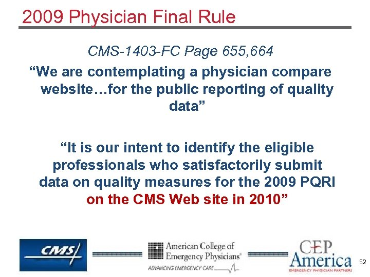 "2009 Physician Final Rule CMS-1403 -FC Page 655, 664 ""We are contemplating a physician"