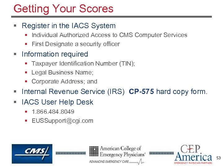 Getting Your Scores § Register in the IACS System § Individual Authorized Access to