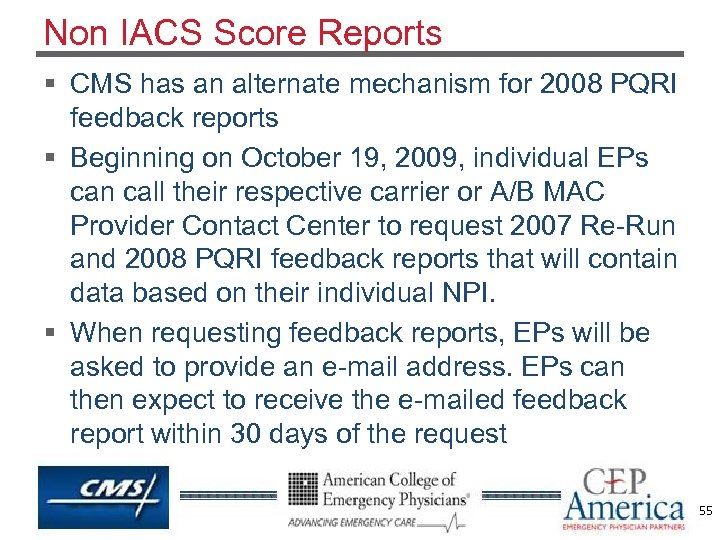 Non IACS Score Reports § CMS has an alternate mechanism for 2008 PQRI feedback
