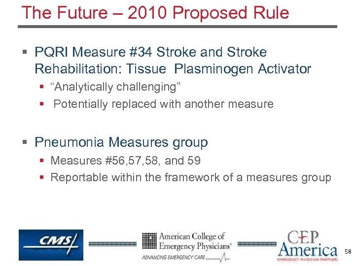 The Future – 2010 Proposed Rule § PQRI Measure #34 Stroke and Stroke Rehabilitation: