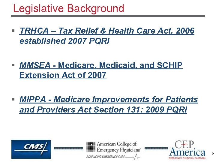 Legislative Background § TRHCA – Tax Relief & Health Care Act, 2006 established 2007