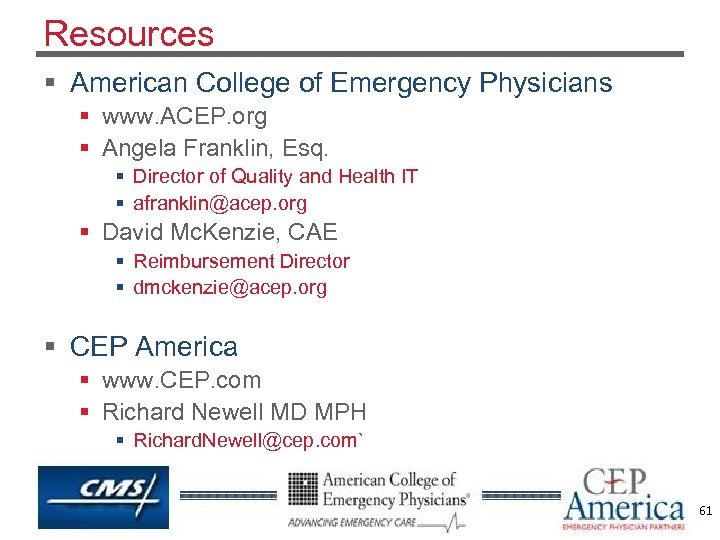 Resources § American College of Emergency Physicians § www. ACEP. org § Angela Franklin,