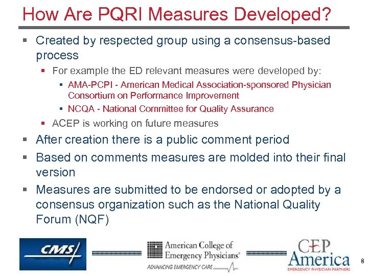 How Are PQRI Measures Developed? § Created by respected group using a consensus-based process