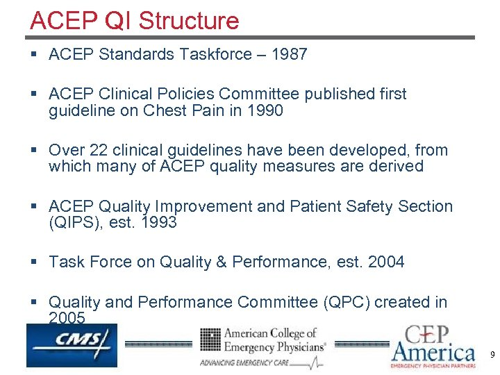 ACEP QI Structure § ACEP Standards Taskforce – 1987 § ACEP Clinical Policies Committee