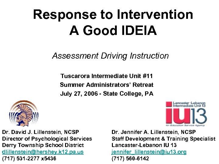 Response to Intervention A Good IDEIA Assessment Driving Instruction Tuscarora Intermediate Unit #11 Summer