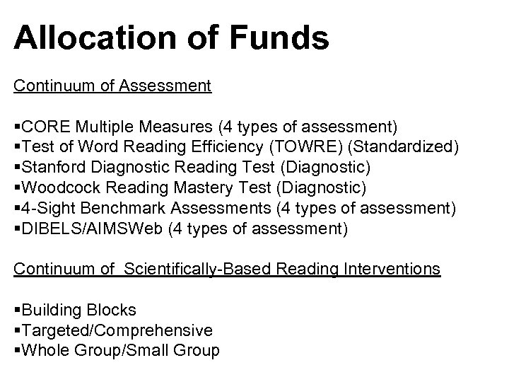 Allocation of Funds Continuum of Assessment §CORE Multiple Measures (4 types of assessment) §Test