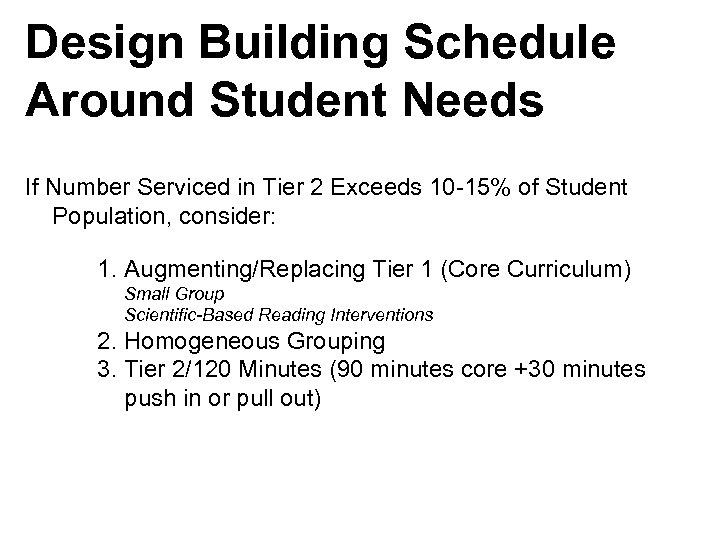 Design Building Schedule Around Student Needs If Number Serviced in Tier 2 Exceeds 10