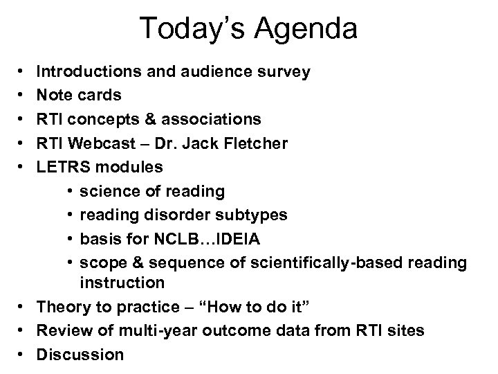 Today's Agenda • • • Introductions and audience survey Note cards RTI concepts &