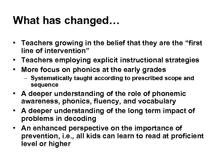 """What has changed… • Teachers growing in the belief that they are the """"first"""