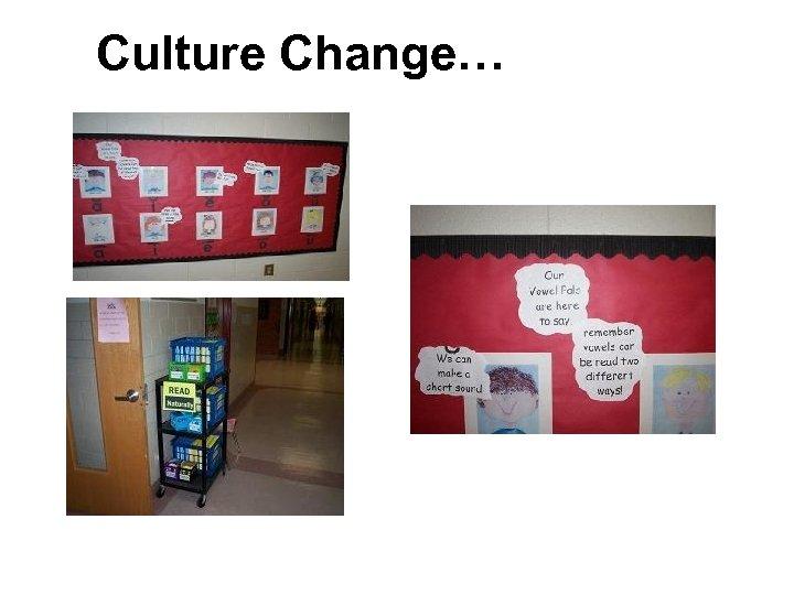 Culture Change…