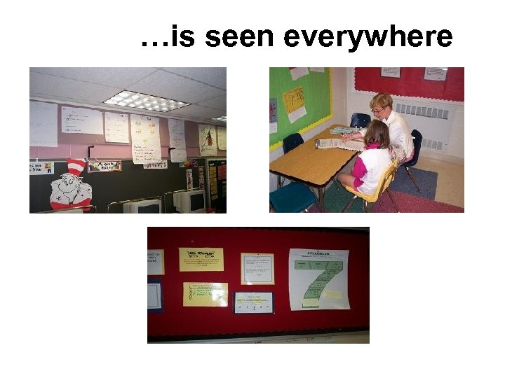 …is seen everywhere