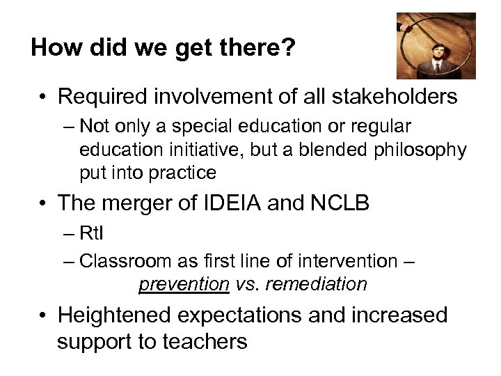 How did we get there? • Required involvement of all stakeholders – Not only