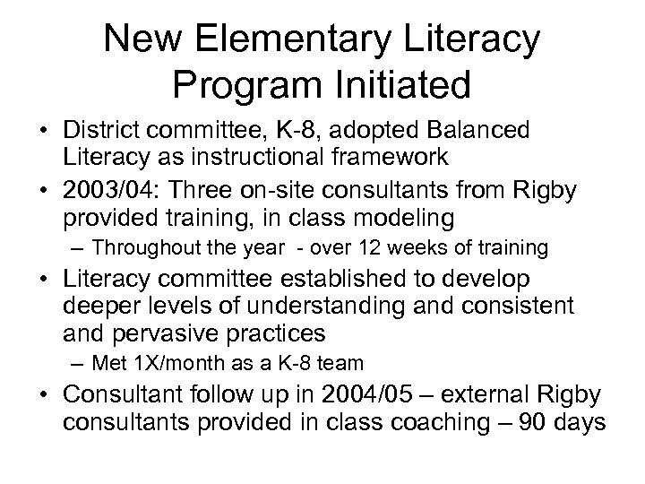 New Elementary Literacy Program Initiated • District committee, K-8, adopted Balanced Literacy as instructional