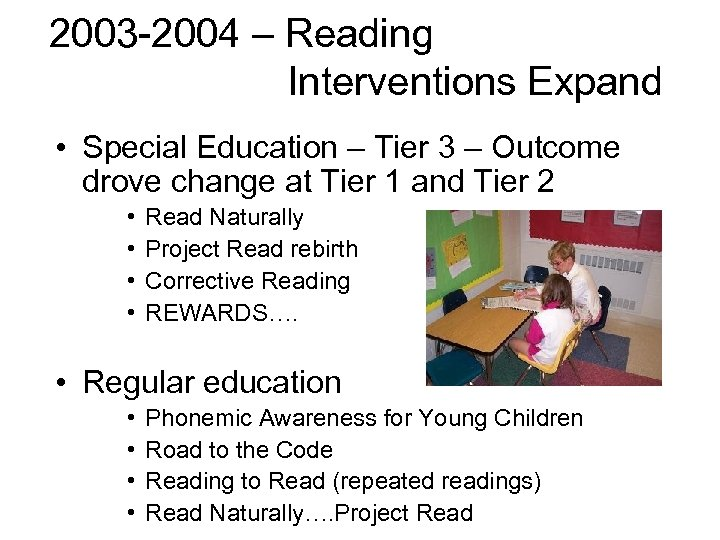 2003 -2004 – Reading Interventions Expand • Special Education – Tier 3 – Outcome