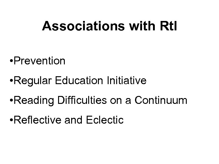 Associations with Rt. I • Prevention • Regular Education Initiative • Reading Difficulties on