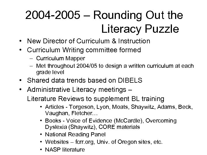 2004 -2005 – Rounding Out the Literacy Puzzle • New Director of Curriculum &