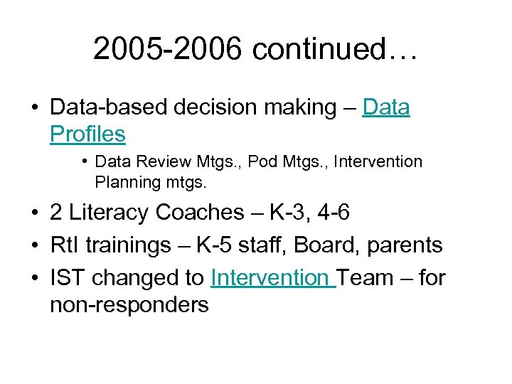 2005 -2006 continued… • Data-based decision making – Data Profiles • Data Review Mtgs.