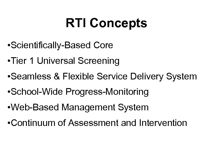 RTI Concepts • Scientifically-Based Core • Tier 1 Universal Screening • Seamless & Flexible