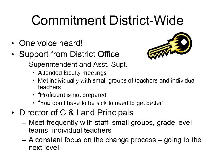 Commitment District-Wide • One voice heard! • Support from District Office – Superintendent and