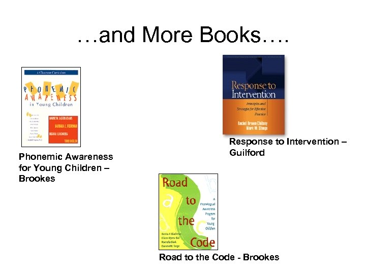 …and More Books…. Phonemic Awareness for Young Children – Brookes Response to Intervention –