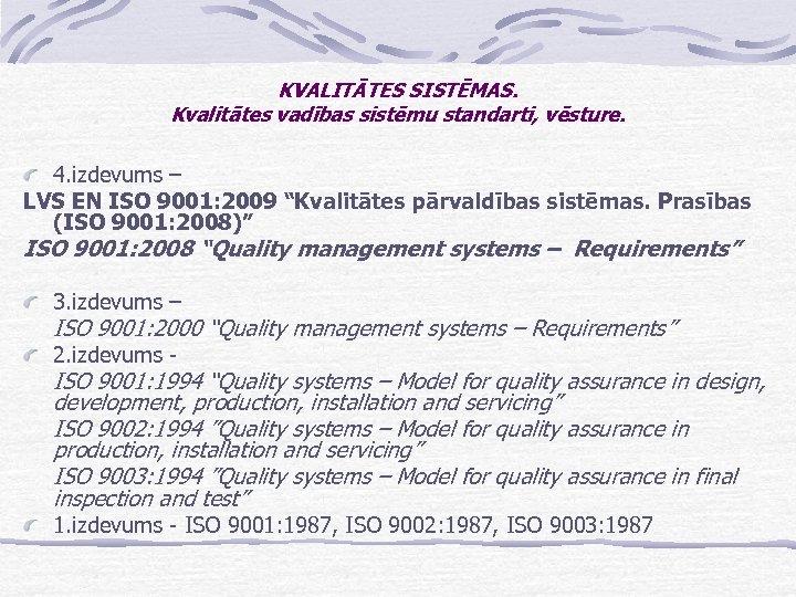 KVALITĀTES SISTĒMAS. Kvalitātes vadības sistēmu standarti, vēsture. 4. izdevums – LVS EN ISO 9001: