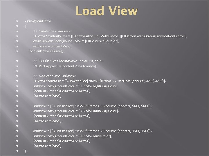 Load View - (void)load. View { // Create the main view UIView *content. View