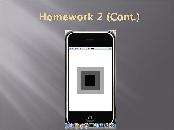 Homework 2 (Cont. )