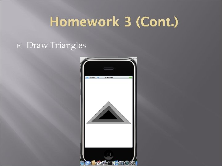 Homework 3 (Cont. ) Draw Triangles