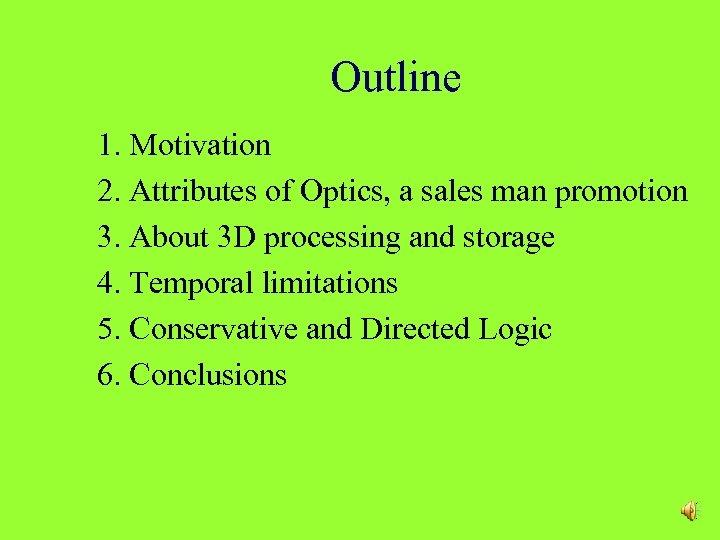 Outline 1. Motivation 2. Attributes of Optics, a sales man promotion 3. About 3