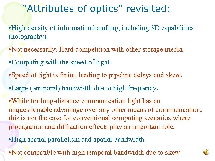 """""""Attributes of optics"""" revisited: • High density of information handling, including 3 D capabilities"""