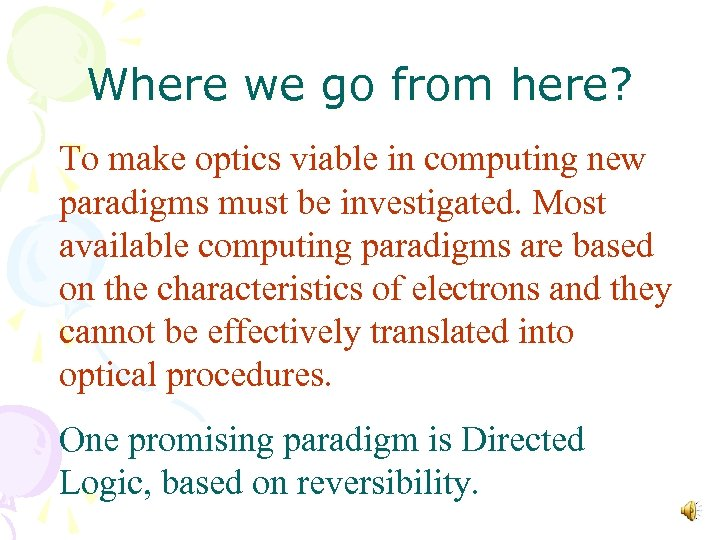 Where we go from here? To make optics viable in computing new paradigms must