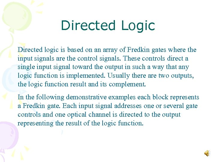 Directed Logic Directed logic is based on an array of Fredkin gates where the