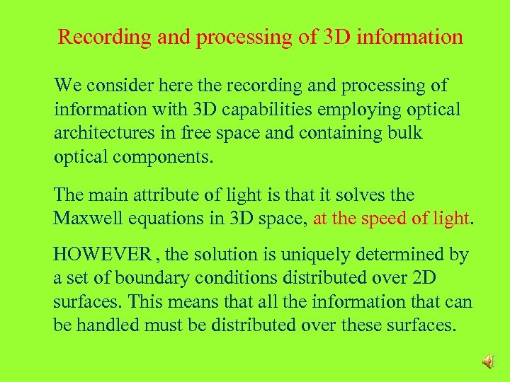 Recording and processing of 3 D information We consider here the recording and processing