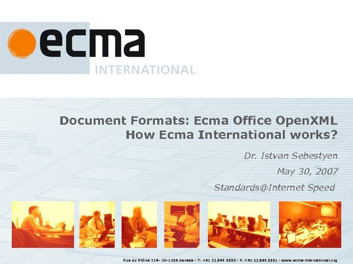 Document Formats: Ecma Office Open. XML How Ecma International works? Dr. Istvan Sebestyen May
