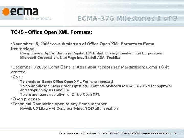 ECMA-376 Milestones 1 of 3 TC 45 - Office Open XML Formats: • November
